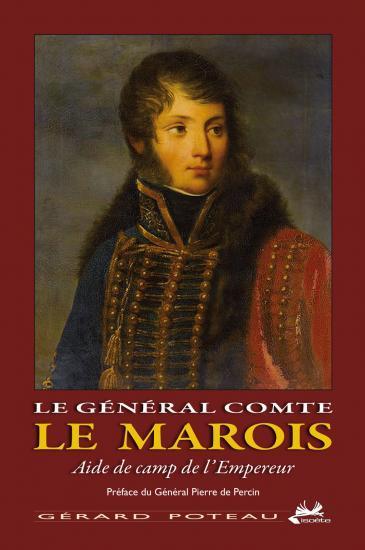 Le général comte Le Marois, aide de camp de l'Empereur